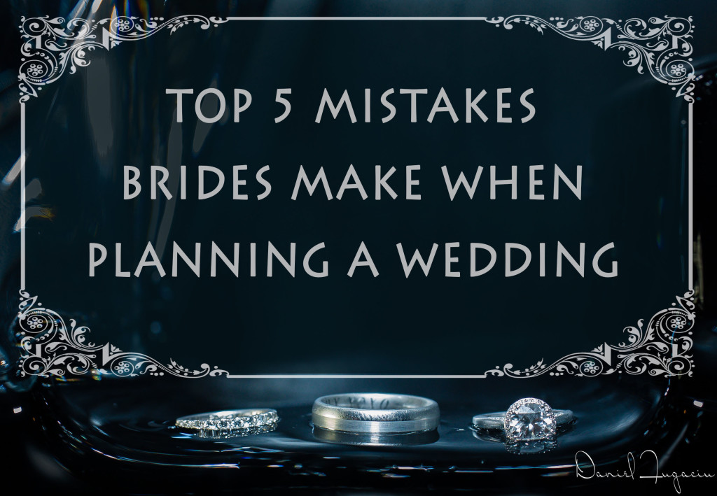 top 5 mistakes brides make
